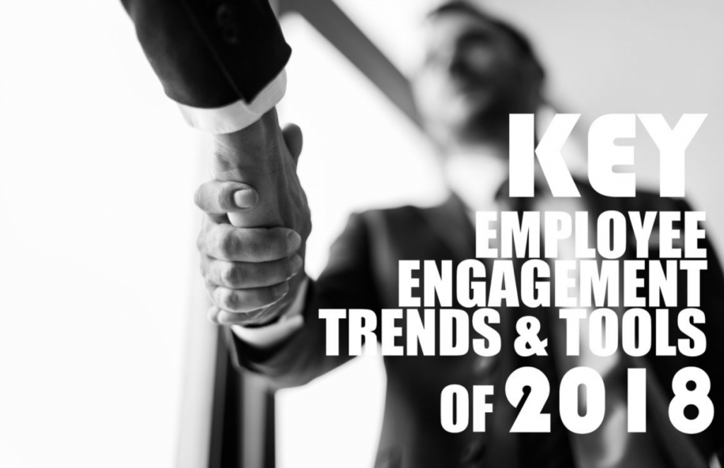 Key Employee Engagement Trends & Tools of 2018
